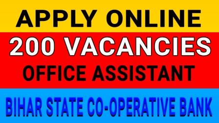Bihar State Cooperative bank recruitment for 200 vacancies of office assistant